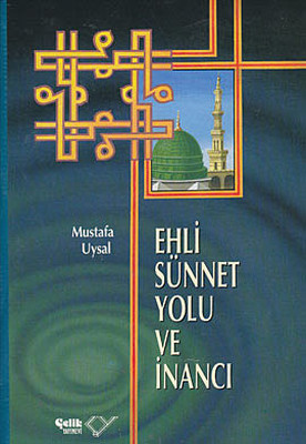 Ehli Sünnet Yolu ve İnancı