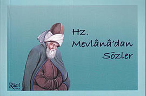 Hz. Mevlana'dan Sözler