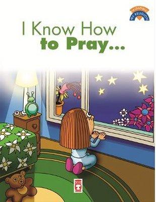 I Know How To Pray
