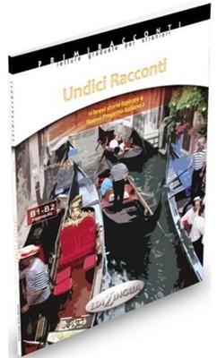 Undici Racconti - İtalyanca Okuma Kitabı Orta-Üst Seviye (B1-B2)