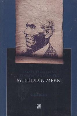 Hayatı, Eserleri ve Edebiyat Anlayışıyla Muhiddin Mekki