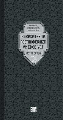 Küreselleşme, Postmodernizm ve Edebiyat
