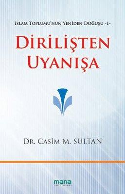 Dirilişten Uyanışa - İslam Toplumu'nun Yeniden Doğuşu 1