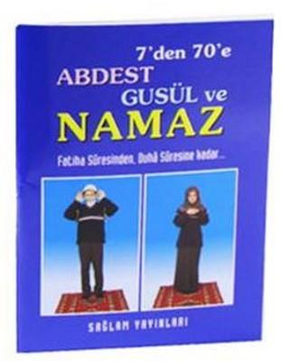 7'den 70'e Abdest Gusül ve Namaz (Kod: 013 / Mini Boy Kuşe Kağıt)