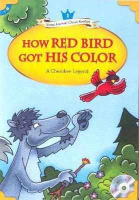 How Red Bird Got His Color + MP3 CD (YLCR-Level 1)