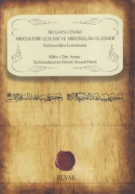 İki Gavs-ı Enam Abdülkadir Geylani ve Abdüsselam El-Esmer