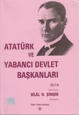 Atatürk ve Yabancı Devlet Başkanları Cilt 3 - İspanya-Polonya