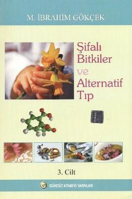 Şifalı Bitkiler ve Alternatif Tıp 3. Cilt