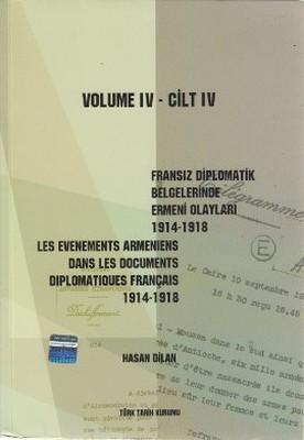 Fransız Diplomatik Belgelerinde Ermeni Olayları 1914-1918-Cilt 4 / Les Evenements Armeniens Dans Les