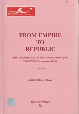 From Empire to Republic Volume 2 / The Turkish War of National Liberation 1918-1923 A Documentary St
