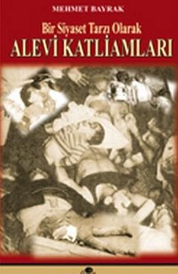 Bir Siyaset Tarzı Olarak Alevi Katliamları