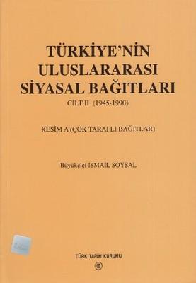 Türkiye'nin Uluslararası Siyasal Bağıtları 2. Cilt 1945-1990
