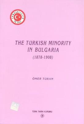 The Turkish Minority in Bulgaria (1878 - 1908)