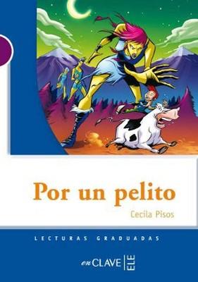 Por un Pelito (LG Nivel-1) İspanyolca Okuma Kitabı