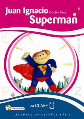 Juan Ignacio Superman + CD (LEEF Nivel-2) 7-10 Yaş İspanyolca Okuma Kitabı