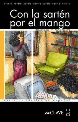 Con la Sarten por el Mango (LFEE Nivel-3) İspanyolca Okuma Kitabı