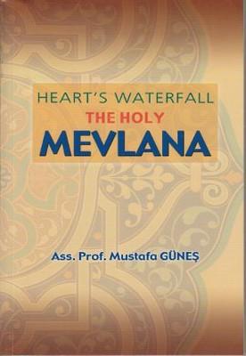 Heart's Waterfall the Holy Mevlana