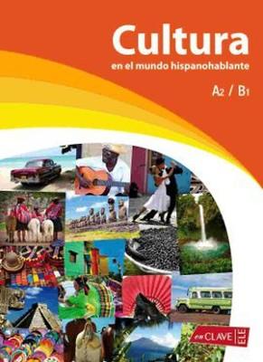 Cultura en el Mundo Hispanohablante (Orta Seviye İspanyolca Okuma)