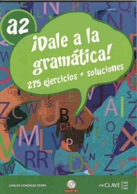 Dale a la Gramatica! A2 + CD (İspanyolca Orta-alt Seviye Gramer)