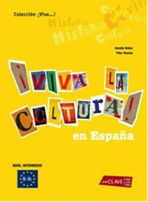 Viva la Cultura! En Espana (Orta Seviye İspanyolca Okuma)