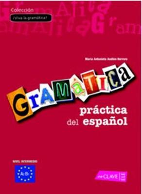 Gramatica Practica del Espanol A2-B1 (İspanyolca Orta Seviye Gramer)
