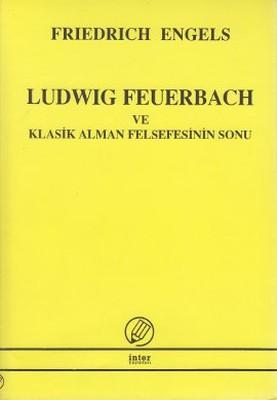 Ludwig Feuerbach ve Klasik Alman Felsefesinin Sonu