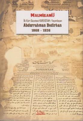İlk Kürt Gazetesi Kurdıstan'ı Yayımlayan Abdurrahman Bedirhan 1868 - 1936