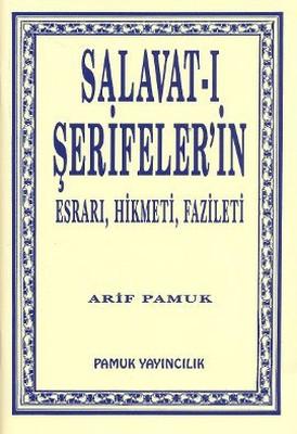 Salavat-ı Şerifeler'in Esrarı, Hikmeti, Fazileti (Dua-038/P9)