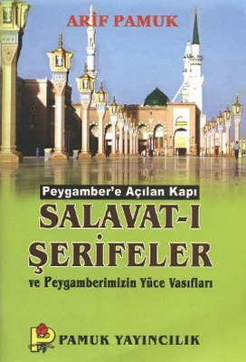Salavat-ı Şerifeler ve Peygamberimizin Yüce Vasıfları (Dua-084/P10)