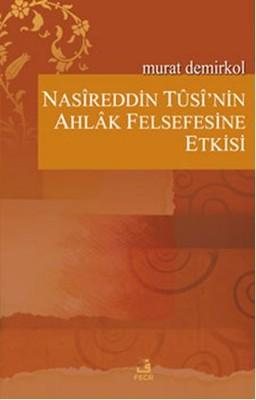 Nasireddin Tusi'nin Ahlak Felsefesine Etkisi