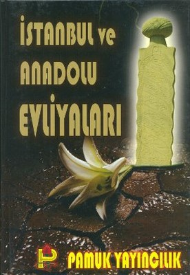 İstanbul ve Anadolu Evliyaları (Evliya-002)