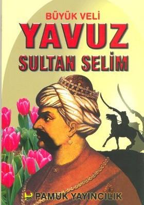 Büyük Veli Yavuz Sultan Selim (Evliya-008)
