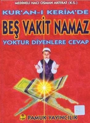 Kuran-ı Kerimde Beş Vakit Namaz Yoktur Diyenlere Cevap (Namaz-013)