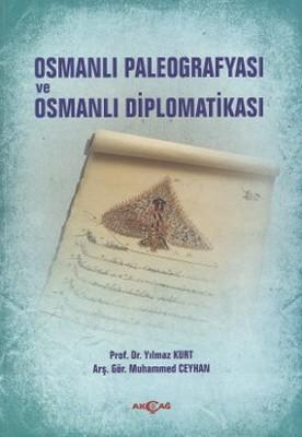 Osmanlı Paleografyası ve Osmanlı Diplomatikası