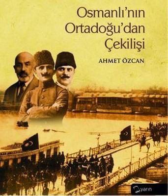 Osmanlı'nın Ortadoğu'dan Çekilişi