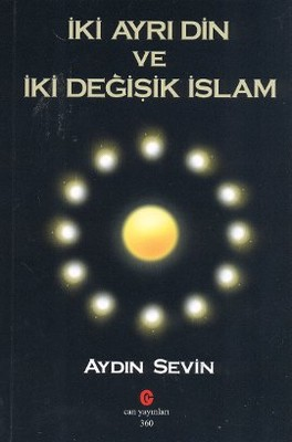 İki Ayrı Din ve İki Değişik İslam