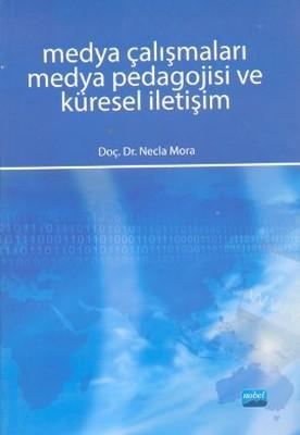 Medya Çalışmaları Medya Pedagojisi ve Küresel İletişim