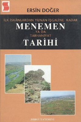 İlk İskanlardan Yunan İşgaline Kadar Menemen ya da Tarhaniyat Tarihi