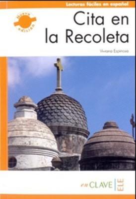 Cita en la Recoleta (LFEE Nivel-3) B2 İspanyolca Okuma Kitabı