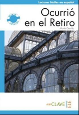 Ocurrio en el Retiro (LFEE Nivel-2) B1 İspanyolca Okuma Kitabı