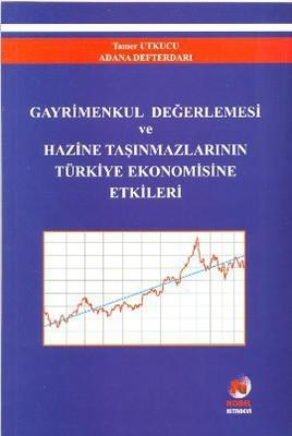 Gayrimenkul Değerlemesi ve Hazine Taşınmazlarının Türkiye Ekonomisine Etkileri