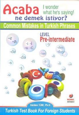Acaba Ne Demek İstiyor? Common Mistakes in Turkish Phrases