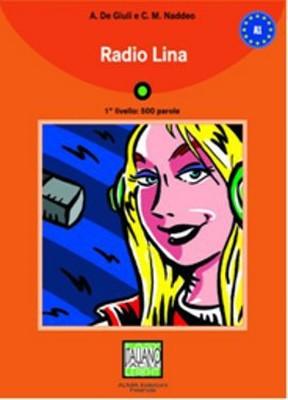 Radio Lina + CD (İtalyanca Okuma Kitabı Temel Seviye) A1
