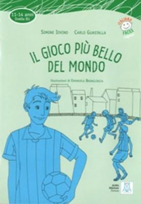 Il Gioco piu' Bello del Mondo + CD (İtalyanca Okuma Kitabı Orta Seviye (11-14 Yaş) B1