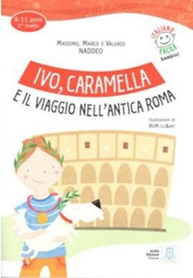 Ivo, Caramella e il Viaggio Nell'antica Roma + CD (İtalyanca Okuma Kitabı) 9-11 Yaş Livello-2