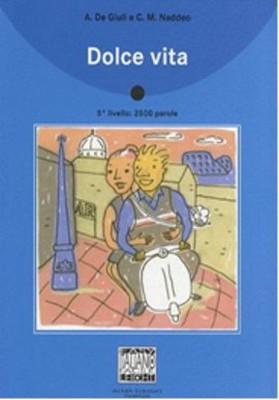 Dolce Vita + CD (İtalyanca Okuma Kitabı Orta-Üst Seviye) B1-B2
