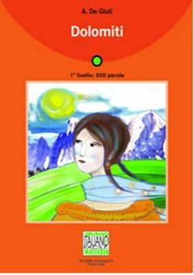 Dolomiti + CD (İtalyanca Okuma Kitabı Temel Seviye) A1