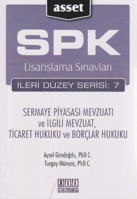 SPK Lisanslama Sınavları İleri Düzey Serisi: 7 - Sermaye Piyasası Mevzuatı ve İlgili Mevzuat Ticare