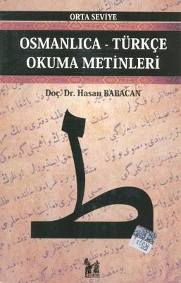 Osmanlıca-Türkçe Okuma Metinleri - Orta Seviye-8
