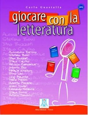 Giocare Con La Letteratura (A2 - C1)